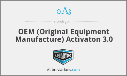 0A3 - OEM (Original Equipment Manufacture) Activaton 3.0