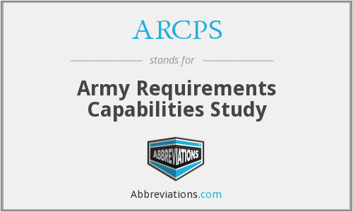 ARCPS - Army Requirements Capabilities Study