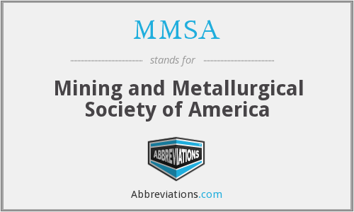 MMSA - Mining and Metallurgical Society of America