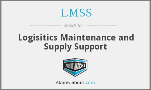 LMSS - Logisitics Maintenance and Supply Support