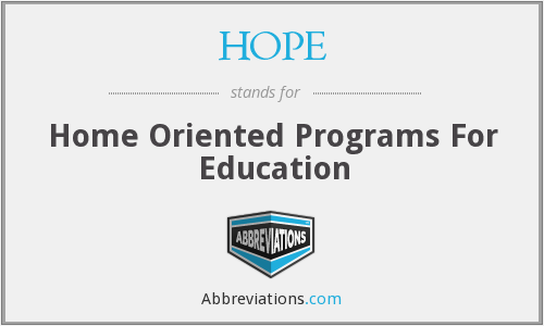HOPE - Home Oriented Programs For Education