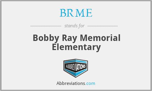 BRME - Bobby Ray Memorial Elementary