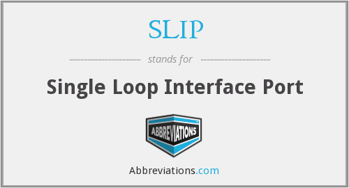 SLIP - Single Loop Interface Port