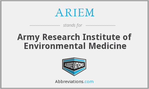 ARIEM - Army Research Institute of Environmental Medicine