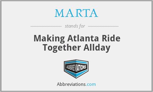 MARTA - Making Atlanta Ride Together Allday