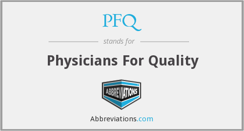 PFQ - Physicians For Quality