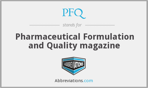 PFQ - Pharmaceutical Formulation and Quality magazine