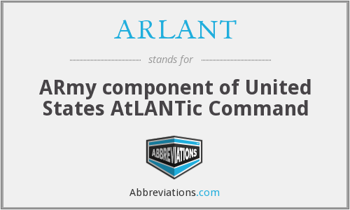 ARLANT - ARmy component of United States AtLANTic Command