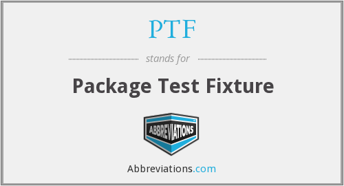 PTF - Package Test Fixture
