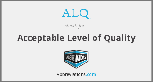 ALQ - Acceptable Level of Quality