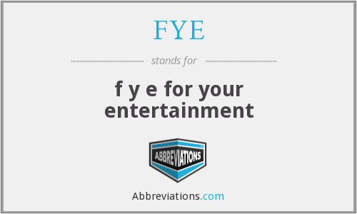 What does FYE stand for?
