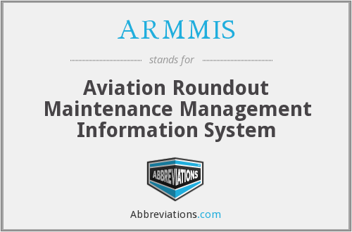 ARMMIS - Aviation Roundout Maintenance Management Information System