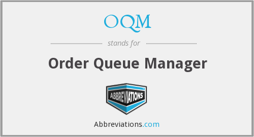 OQM - Order Queue Manager