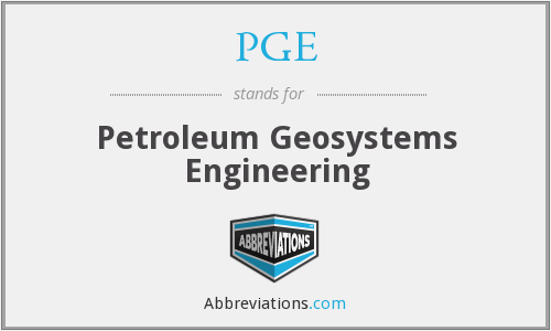 PGE - Petroleum Geosystems Engineering