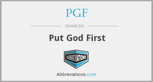 PGF - Put God First