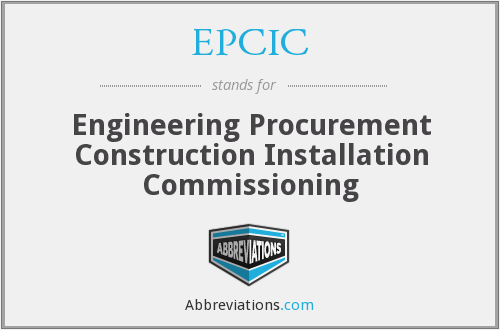 EPCIC - Engineering Procurement Construction Installation Commissioning