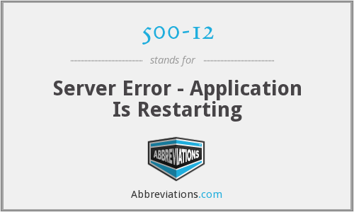 500-12 - Server Error - Application Is Restarting