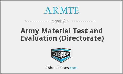 ARMTE - Army Materiel Test and Evaluation (Directorate)