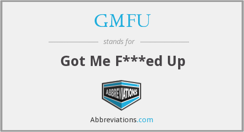 What does GMFU stand for?