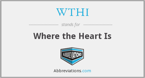 WTHI - Where the Heart Is