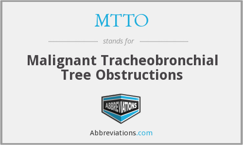 MTTO - Malignant Tracheobronchial Tree Obstructions
