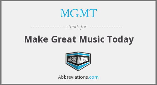 MGMT - Make Great Music Today