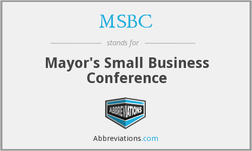 MSBC - Mayor's Small Business Conference