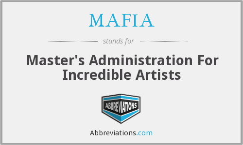 MAFIA - Master's Administration For Incredible Artists