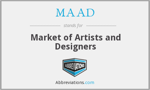 What does MAAD stand for?