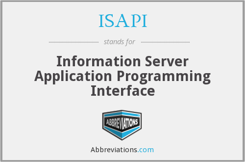 ISAPI - Information Server Application Programming Interface