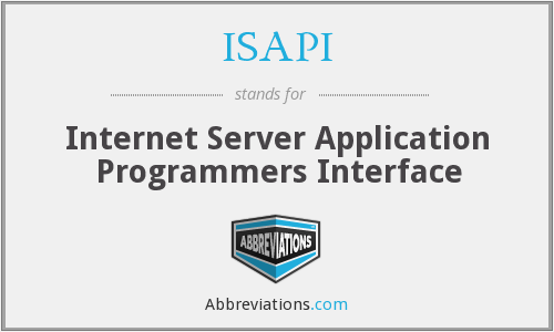 ISAPI - Internet Server Application Programmers Interface