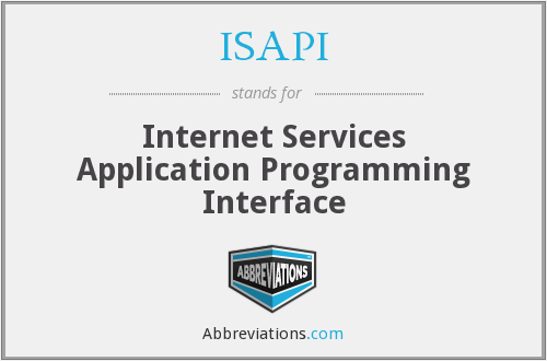 ISAPI - Internet Services Application Programming Interface