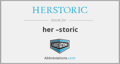 What does HERSTORIC stand for?