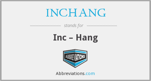 What does INCHANG stand for?