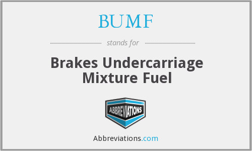 BUMF - Brakes Undercarriage Mixture Fuel