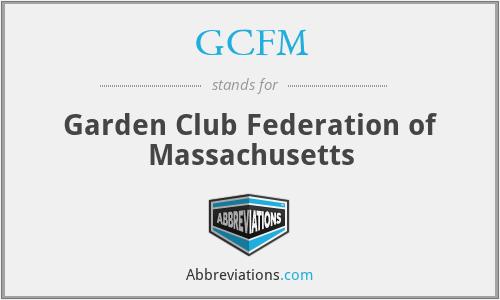 GCFM - Garden Club Federation of Massachusetts