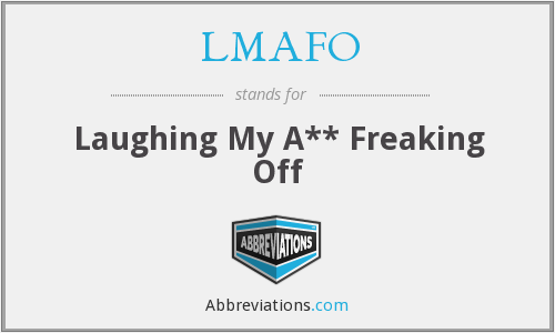 What does LMAFO stand for?