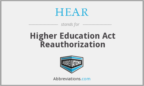 HEAR - Higher Education Act Reauthorization