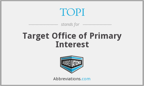 TOPI - Target Office of Primary Interest