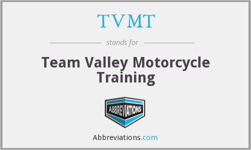 What does TVMT stand for?
