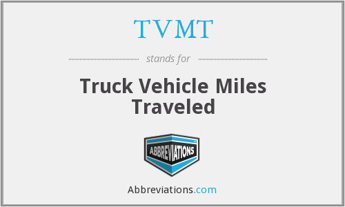 TVMT - Truck Vehicle Miles Traveled