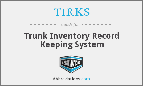 TIRKS - Trunk Inventory Record Keeping System