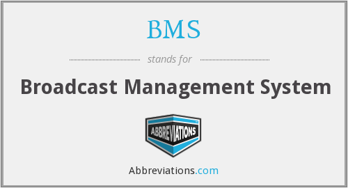 BMS - Broadcast Management System