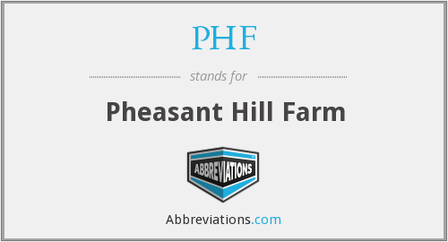 PHF - Pheasant Hill Farm