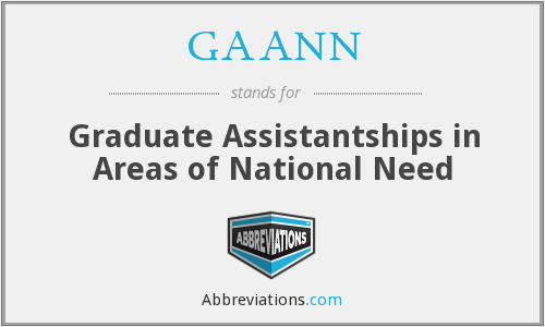 GAANN - Graduate Assistantships in Areas of National Need