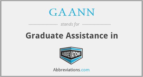 GAANN - Graduate Assistance in