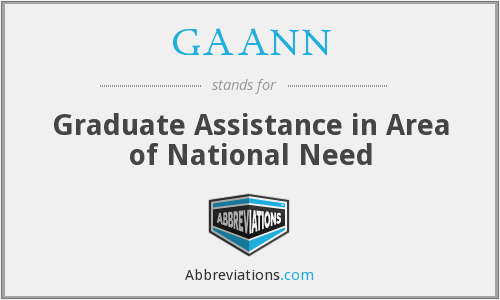 GAANN - Graduate Assistance in Area of National Need