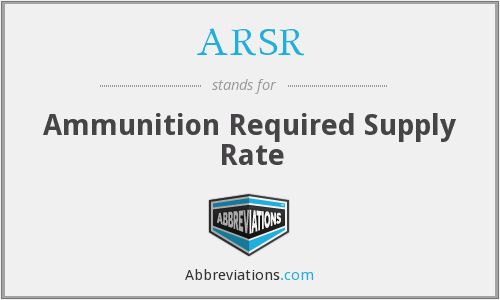 ARSR - Ammunition Required Supply Rate
