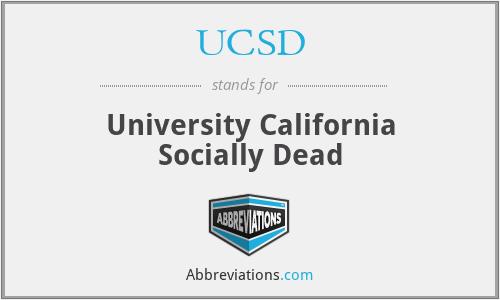 UCSD - University California Socially Dead