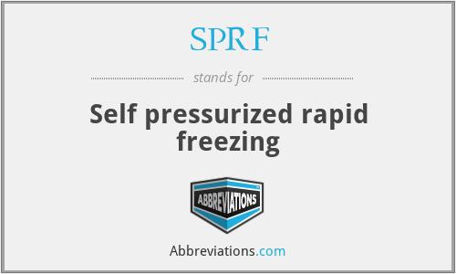 SPRF - Self pressurized rapid freezing
